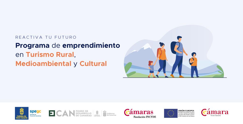 Reactiva tu futuro – Programa de emprendimiento en Turismo Rural, Medioambiental y Cultural